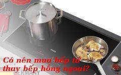 Có Nên Mua Bếp Từ Thay Bếp Hồng Ngoại