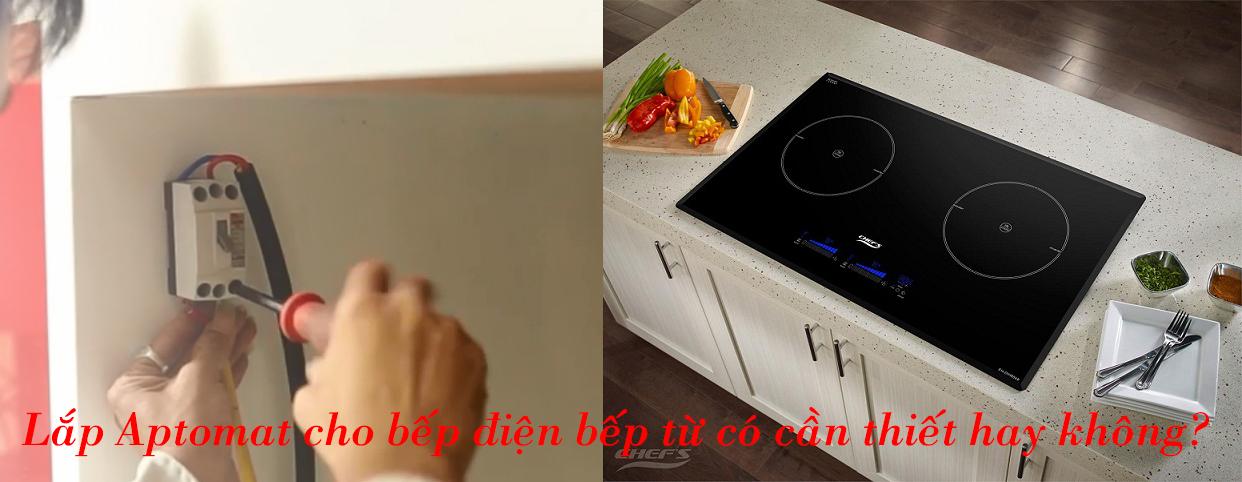 Lắp Aptomat Cho Bếp Từ Bếp điện – Có Thật Sự Cần Thiết Không?