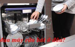 Mua Máy Rửa Bát ở đâu Chất Lượng Tốt? Giá Rẻ?