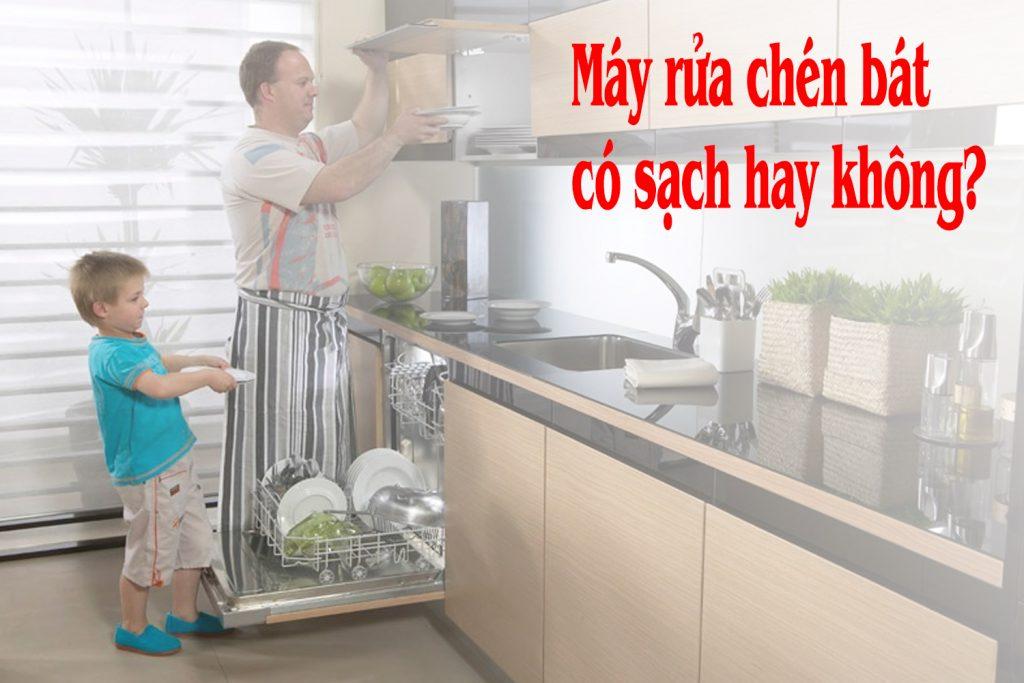 Máy rửa chén bát có sạch không?