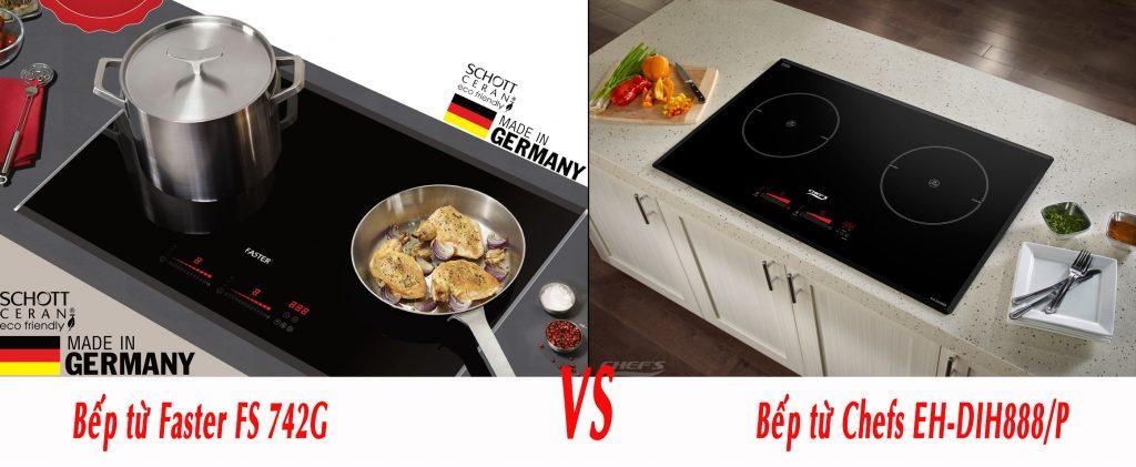 so sánh bếp từ Đức: Faster FS 742G và Chefs EH-DIH888/P