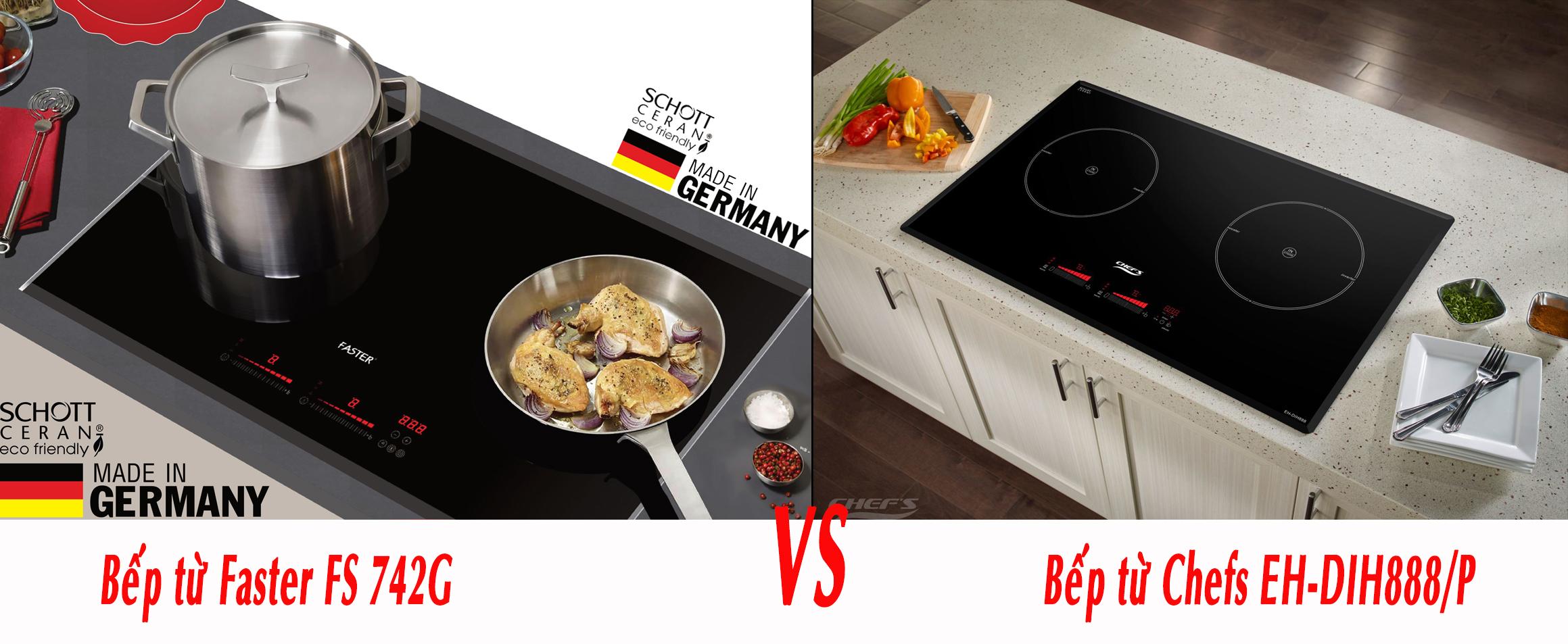 So Sánh Bếp Từ Đức: Bếp Từ Faster FS 742G Và Chefs EH-DIH888/P