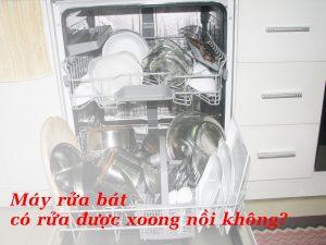 Máy rửa bát có rửa được xoong nồi không?